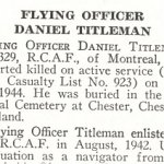 Obituary – Daniel Titleman is honoured on page 77 of the memorial book, CANADIAN JEWS IN WORLD WAR II, Part II: Casualties, compiled by David Rome for the Canadian Jewish Congress, Montreal, 1948.   This extract is provided courtesy of the Canadian Jewish Congress which holds the copyright for this volume.  For additional information about these archival records, please contact: The Canadian Jewish Congress National Archives  1590 Ave. Docteur Penfield, Montreal, Que. H3G 1C5 (Canada) telephone: 514-931-7531 ex. 2  facsimile:  514-931-0548  website:     www.cjc.ca