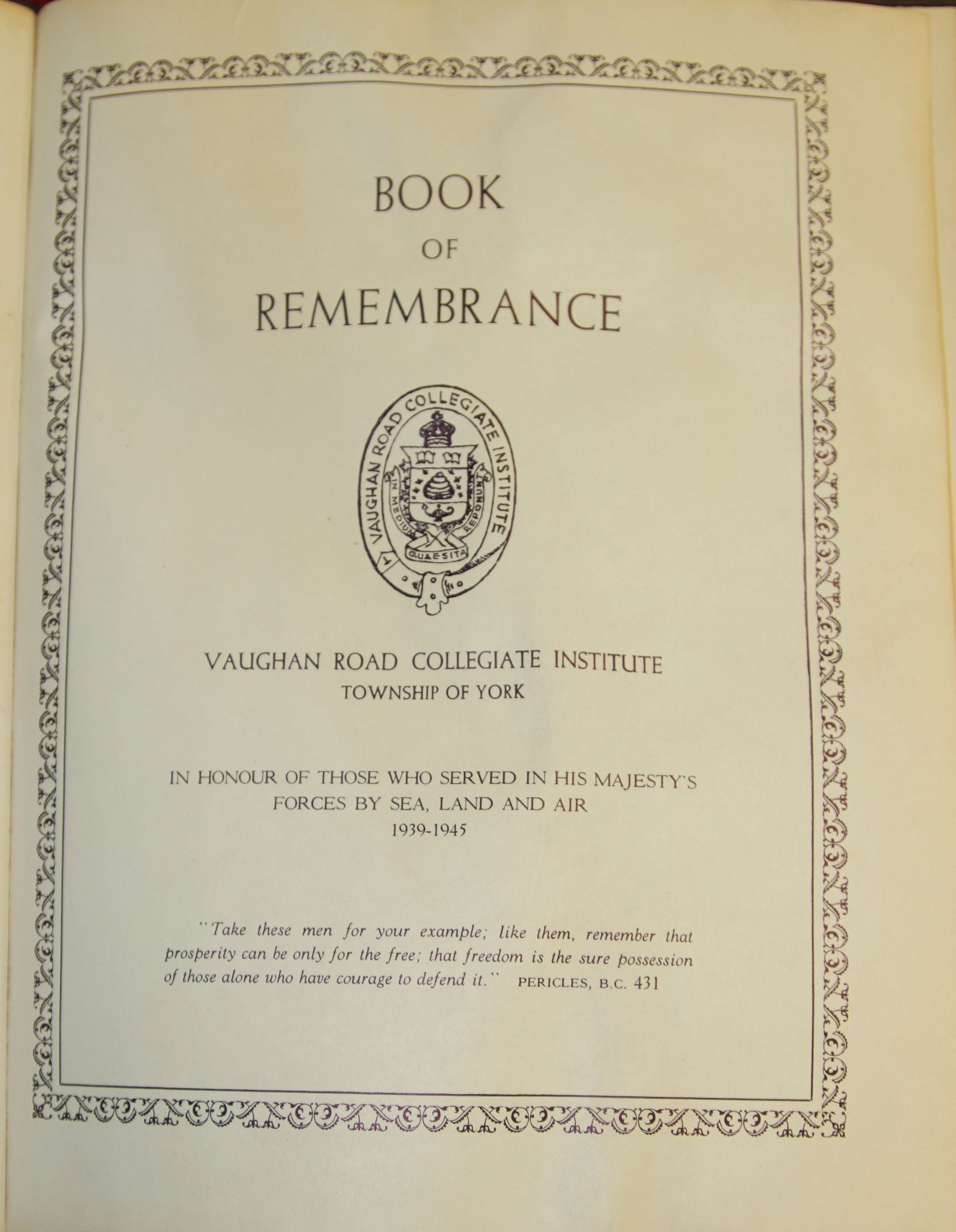 Book of Remembrance – In memory of the students from the Vaughan Road Collegiate Institute  (Toronto) who went away to war and did not come home. Submitted for the project, Operation Picture Me