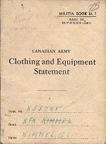 Equipment Book – The Clothing and Equipment Book was carried by all Canadian Soldiers in their Service Book. This one belonged to Rifleman Kimmel and was repatriated to Canada in December 2000.