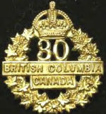 Cap Badge – Cap Badge 30th Bn (2nd British Columbia Regt). Private Bradley of Calgary was originally a member of the 30th Bn before transfer to the 15th Bn as a reinforcement.   Submitted by Capt V Goldman, 15th Bn Memorial Project.  DILEAS GU BRATH