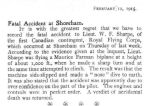 "Newspaper Clipping – This report of the inquest into the death of Lieutenant Sharpe appeared (at page 118) in the February 12, 1915 issue of Flight, the journal of the Royal Aero Club of the United Kingdom.  It would be arguably unfair to put much weight on the statement that the accident was ""apparently"" due to the deceased's overconfidence, especially without knowing the details of the evidence on this point and from whom it came."