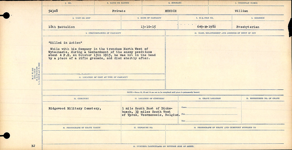 """Circumstances of Death Registers – """"Killed in Action"""" While with his Company in the trenches North West of Wytschaete, during a bombardment of enemy positions about 4 P.M. on October 13th 1915, he was hit in the head by a piece of a rifle grenade, and died shortly after.  Contributed by E.Edwards www.18thbattalioncef.wordpress.com"""