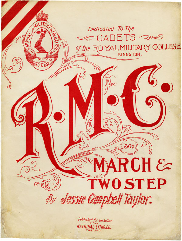 Program – RMC march & 2 step for piano by Mrs Jessie Campbell Taylor, whose son was Lt Rupert Warren Taylor. The song was dedicated to cadets at Royal Military College, Kingston.