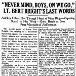 Newspaper Clipping – Article appearing in the Toronto Star on May 7th, 1917.  Describes the heroism and the death of Lt. Albert Edward Bright at Vimy Ridge.