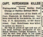 Newspaper Clipping – Pte. Milton Hutchinson was born in Eastbourne, Sussex, England.  He indicated on his military attestation that he had served for 14 years with the Royal Imperial Hussars. Hutchinson enlisted in the 75th Battalion C.E.F. on July 19th, 1915. His military attestation was approved by Lt.-Col. Samuel G. Beckett, who was later killed in 1917. In honoured memory.
