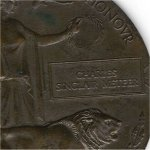 Bronze Medallion – BRONZE MEDALLION DEATH PLAQUE, ISSUED TO NEXT OF KIN ACCOMPANIED BY A LETTER OF CONDOLENCE FROM THE KING. COMMEMORATES MEN & WOMEN WHO DIED BETWEEN AUGUST 4, 1914 & APRIL 30, 1920