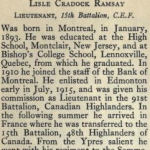 Biography – Biography of Lt LC Ramsay from the Bank of Montreal Roll of Honour published after WWI. Submitted by BGen G Young, 15th Battalion Memorial Project.  Dileas Gu Brath