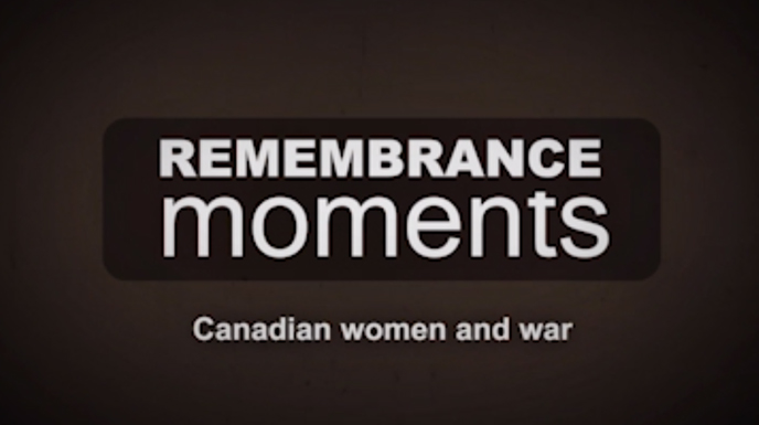 Remembrance Moments - Canadian women and war